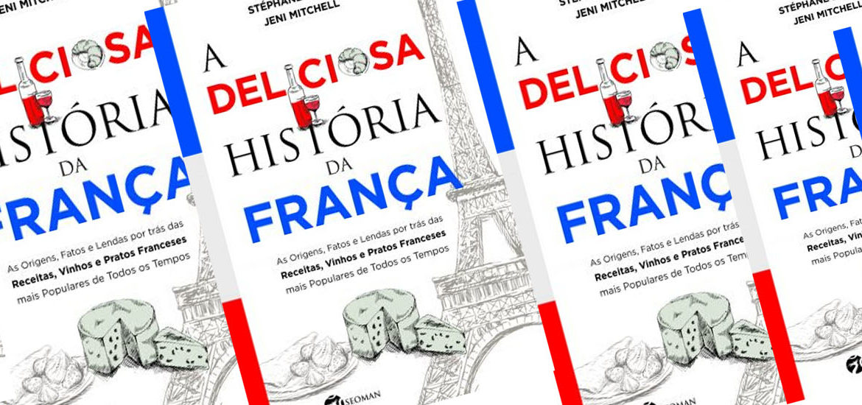 Livro conta A Deliciosa História da França